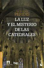 la luz y el misterio de las catedrales 9788467044669