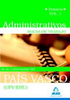 administrativos de la universidad del pais vasco (upv/ehu). bolsa de trabajo. temario vol.i 9788467633269
