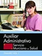 AUXILIAR ADMINISTRATIVO. SERVICIO MURCIANO DE SALUD. TEMARIO ESPECIFICO (VOL. I)