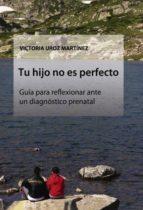 tu hijo no es perfecto (ebook) victoria uroz martínez 9788468603469