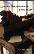 la escritora y el enterrador y otros relatos (ebook)-jone miren asteinza royo-9788468607269