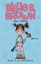 billie b. brown, 2: billie es fantastica sally rippin 9788469600269