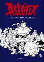 asterix: un mundo para colorear rene goscinny 9788469606469