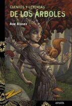 cuentos y leyendas de los arboles-ana alonso-9788469847169