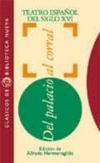 antologia del teatro español del siglo xvi: del palacio al corral-9788470305269