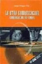 la otra comunicacion. comunicacion no verbal andres minguez vela 9788473561969