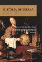 historia de españa (vol. iv): la crisis de la monarquia pablo fernandez albadalejo 9788474239669