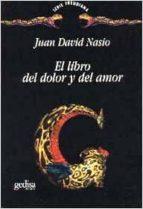 el libro del dolor y del amor juan david nasio 9788474326369