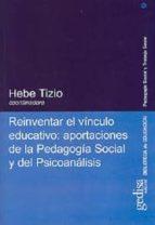 reinventar el vinculo educativo: aportaciones de la pedagogia soc ial y del psicoanalisis-9788474328769