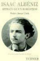 isaac albeniz: retrato de un romantico-walter aaron clark-9788475065069