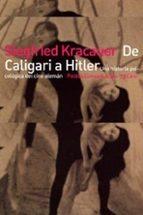 de caligari a hitler una historia psicologica del cine aleman siegfried kracauer 9788475093369