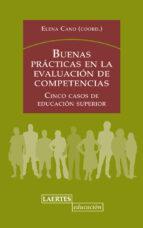 buenas practicas en la evaluacion de competencias: cinco casos de educacion superior-elena cano-9788475847269