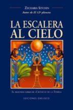 la escalera al cielo (el 2º libro de cronicas de la tierra) zecharia sitchin 9788477208969