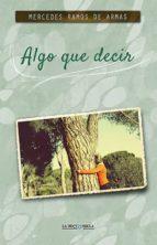 El libro de Algo que decir autor MERCEDES RAMOS DE ARMAS DOC!