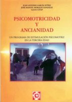 psicomotricidad y ancianidad juan antonio garcia nuñez 9788478692569