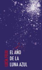 el año de la luna azul (ebook)-lucía feliu-9788478988069