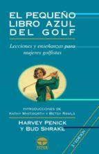 el pequeño libro azul del golf: lecciones y enseñanzas para mujer es golfistas harvey penick bud shrake 9788479023669