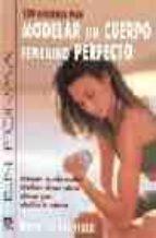 120 ejercicios para modelar un cuerpo femenino perfecto brad schoenfeld 9788479024369