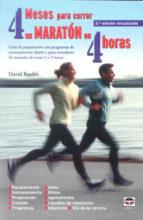 4 meses para correr un maraton en 4 horas: guia de preparacion co n programas de entrenamiento diario y para corredores de maraton de entre 4 y 5 horas (3ª ed.)-david kuehls-9788479026769