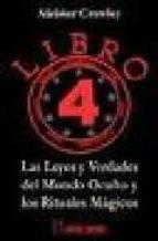 libro 4: las leyes y verdades del mundo oculto y los rituales mag icos aleister crowley 9788479103569