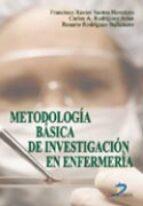 metodologia basica de investigacion en enfermeria-francisco xavier santos heredero-carlos a. rodriguez arias-rosario rodriguez ballestero-9788479786069