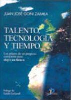 talento tecnologia y tiempo juan jose goñi zabala 9788479788469