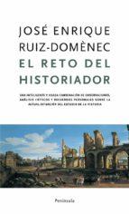 el reto del historiador jose enrique ruiz domenec 9788483077269