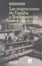 las migraciones de españa a iberoamerica desde la independencia (¿que sabemos de?)-consuelo naranjo orovio-9788483195369