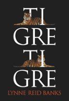 tigre, tigre lynne reid banks 9788483432969