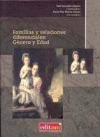 familias y relaciones diferenciales: genero y edad-pilar gonzalbo aizpuru-9788483719169