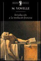 introduccion a la historia de la revolucion francesa michel vovelle 9788484320869