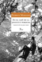 en el cafe de la joventut perduda patrick modiano 9788484374169