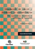 educacion de calle y desarrollo comunitario jose manuel de oña cots 9788484404569