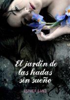 el jardín de las hadas sin sueño (el bosque 2) (ebook)-esther sanz-9788484419969