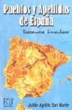 pueblos y apellidos de españa: diccionario etimologico-julian aydillo san martin-9788484544869