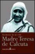 madre teresa de calcuta: testimonio de mi vida-jose luis gonzalez balado-9788484602569