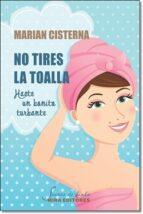 no tires la toalla. hazte un bonito turbante marian cisterna perez 9788484654469