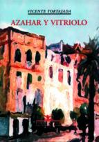 azahar y vitriolo-vicente tortajada-9788484720669