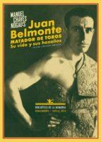 juan belmonte: matador de toros manuel chaves nogales 9788484728269