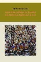 herencia cultural de españa en america: siglos xvii y xviii-trinidad barrera-9788484893769