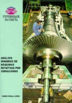 analisis dinamico de maquinas rotativas por vibraciones-pedro fraga lopez-9788489694569