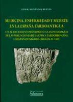 medicina enfermedad y muerte en la españa tardoantigua luis r. menendez bueyes 9788490121269