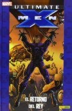 ultimate x men 05: el retorno del rey (coleccionable ultimate 17) mark millar 9788490242469