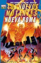 los nuevos mutantes: nueva roma chris claremont 9788490243169