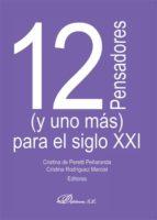 12 pensadores (y uno mas) para el siglo xxi-cristina peretti peñaranda-9788490317969