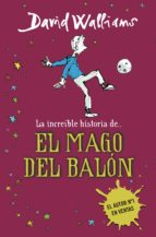 la increíble historia de el mago del balon david walliams 9788490431269