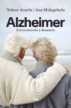 alzheimer: envejecimiento y demencia-nolasc acarin-ana malagelada-9788490567869