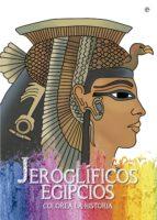 jeroglificos egipcios (colorea la historia)-tania estevez-9788490607169