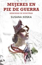 mujeres en pie de guerra (ebook) susana koska 9788490698969