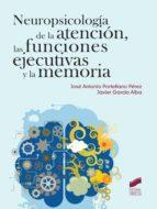 neuropsicología de la atención, las funciones ejecutivas y la memoria jose antonio portellano perez 9788490770269